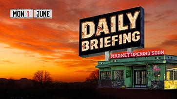 Daily Briefing - June 1, 2020